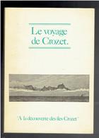 LE VOYAGE DE CROZET 1771 1772 EN TASMANIE EN NOUVELLE ZELANDE AUX ILES LADRONES AUX ILES PHILIPPINES LES ILES CROZET - Aardrijkskunde