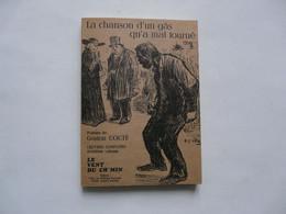POESIES DE GASTON COUTE : La Chanson D'un Gâs Qu'a Mal Tourné 1977 - Franse Schrijvers