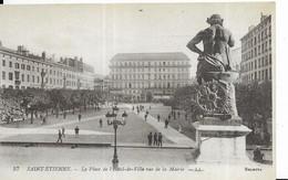 SAINT ETIENNE -La Place De L'Hotel De Ville Vue De La Mairie - Pelussin