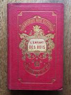 (Indonésie, Sumatra, Opium) Elie BERTHET : L'enfant Des Bois, 1876, 61 Vignettes Gravées Sur Bois. - 1801-1900
