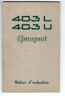 Notice D'entretien Peugeot 403 L 403 U Mai 1958 , 62 Pages ,13,5 X 21 Cm - Cars