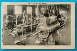 Carte Postale Ancienne  - Série-  La Vie Du Mineur - Machine D'extraction - Mijnen
