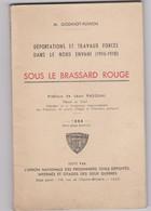 Ouvrage Sous Le Brassard Rouge Régionalisme Nord 1916 1918 Déportations Et Travaux Forcés Dans Le Nord Envahi - War 1914-18