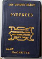 Les Guides Bleus Hachette Pyrénées 1921 Avec Sa Carte Routière En Couleurs Bon Etat - 1901-1940