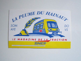 RARE AUTOCOLLANT, Sticker SNCF LA PLUME DU HAINAUT Le Magazine De La TRACTION - Spoorweg