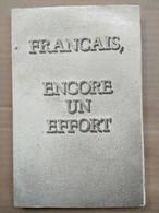 Pierre Hahn - Francais, Encore Un Effort - L'homosexualité Et Sa Répression 1970 - Sonstige