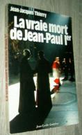 La Vraie Mort De Jean-Paul Ier   Jean-Jacques Thierry 1984  /Pape  Vatican Histoire - Geschiedenis