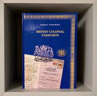 "Passport Album Book: ""British Colonial Passports"" (Golden Collector's Limited Edition 50 Copies Only) - Documentos Históricos"