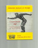SPORT PETANQUE - DPT 64 - Federation Francaise De Petanque Calendrier 1967 Comite Basses Pyrenées ( 40 Pages ) - Bowls - Pétanque