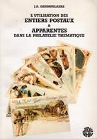 Jacques A. DESIMPELAERE 1992 - L'utilisation Des Entiers Postaux & Apparentés Dans La Philatélie Thématique - Ganzsachen