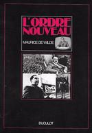 L'Ordre Nouveau. Léon Degrelle. Hitler. 40/45. Maurice De Wilde. Duculot - Guerra 1939-45