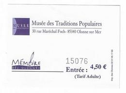 88 T - TICKET D'ENTRÉE - MUSÉE  DES TRADITIONS POPULAIRES - OLONNE SUR MER (VENDÉE - FRANCE) - Eintrittskarten