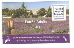 92 T - TICKET D'ENTRÉE - MUSÉE  DE LA LAVANDE - ST REMEZE - ARDECHE - FRANCE - Eintrittskarten