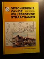 Geschiedenis Van De Willebroekse Straatnamen - Door Karel De Decker - 1989 - Willebroek