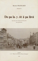 FRANCARD Michel, Do Pa La-y-ôt â Pa Lâvâ. Recueil De Textes En Wallon De Bastogne  - Belgium