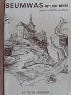 """HUSSON Albert, Seumwas, Note Bèle Rivière - """"patois"""" De Jamoigne - Belgium"""