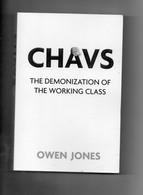 Owen Jones. Chavs The Demonization Of The Working Class - Unclassified