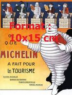 Reproduction Photographie D'une Publicité Ancienne Ce Que Michelin à Fait Pour Le Tourisme De 1912 - Reproductions