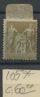 105 * 2 Francs Charnière Gomme Originale, Sans Défaut. Cote60,-€ - 1876-1898 Sage (Type II)