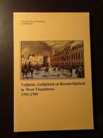 Vrijheid Gelijkheid En Broederlijkheid In West-Vlaanderen 1792-1799 - Franse Revolutie - 1995 - Brugge