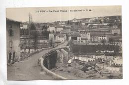 43 - LE PUY - Le Pont Vieux - St-Marcel - Le Puy En Velay