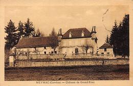 MEYMAC - Château De Grand Rieu - Très Bon état - Otros Municipios