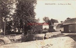 CPA NEUVILETTE - SOMME - LA PLACE ET LA MARE - Sonstige Gemeinden