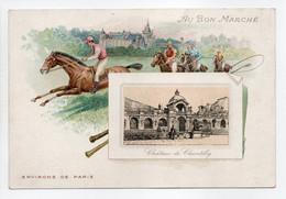 - CHROMO AU BON MARCHÉ - Maison BOUCICAUT, PARIS - Série ENVIRONS DE PARIS : Château De Chantilly - - Au Bon Marché