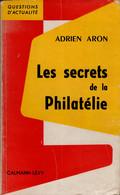 Adrien ARON 1959 - Les Secrets De La Philatélie - Non Classificati