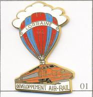 """Pin's Transport - SNCF / TGV Et Mongolfière """"Développement Air-Rail"""" En Lorraine. Est. Ballard. Zamac. T774-01 - TGV"""