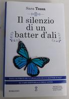Il Silenzio Di Un Batter D'ali - Sara Tessa Romanzo 2014, Newton Compton Editori Editore - 285 Pagine - To Identify