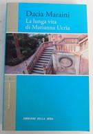 La Lunga Vita Di Marianna Ucrìa  - Dacia Maraiani,  Romanzo 2005 - 285 Pagine - To Identify