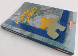Guida Alle ATTIVITA'  IN PROPRIO -  2006 - 239 Pagine - To Identify