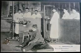 CPA 33 GIRONDE BORDEAUX WW1 Guerre 14 18 Hôpital Salle De Radio - Radiographie D'un Blessé - Hôpital Militaire Médecine - Bordeaux