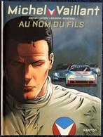Graton / Lapierre / Bourgne / Bénéteau - Michel Vaillant - Au Nom Du Fils  - ( E.O. 2012 ) - + Une Page De Dessins . - Michel Vaillant