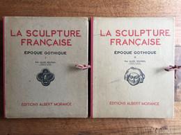Jules ROUSSEL : La Sculpture Française. Epoque Gothique. Tomes I Et II (sur III). Editions Albert Morancé, 1929. - Art