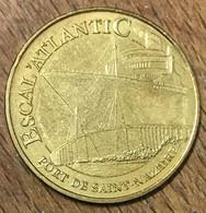 44 SAINT-NAZAIRE ESCAL'ATLANTIC MEDAILLE SOUVENIR MONNAIE DE PARIS 2009 JETON TOURISTIQUE MEDALS COINS TOKENS - 2009