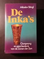 De Inka 's - Oorsprong En Geschiedenis Van De Zonen Der Zon - Door M. Stingl - 1980 - Geschiedenis