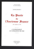 LA POSTE DE L'ANCIENNE FRANCE LOUIS LENAIN 6EME SUPPLEMENT 1965 - Filatelia E Storia Postale