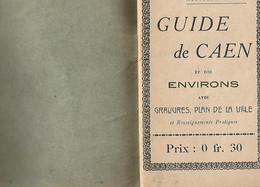 CAEN Petit Livre De 47 Pages De 15x10 Avec Plan De La Ville Tres Interessant Des Annees 30 Dont Voici Quelques Pages - Caen