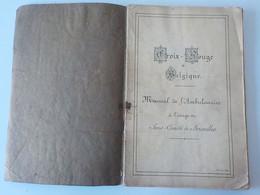 1900 Croix Rouge De Belgique Manuel De L' Ambulancier Croquis Sous- Comité De Bruxelles Cahier Livre Médecine - Brussel (Stad)