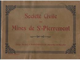 TRES RARE LIVRE SUR LA SOCIETE CIVILE DES MINES DE SAINT PIERREMONT * MANCIEULLES * MINES* MIENEURS * EDITEUR MESIERE* - Documents Historiques