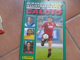 ALMANACCO ILLUSTRATO Del CALCIO 2002 Edizioni Panini Cartonata Copertina Foto Francesco TOTTI - Non Classificati