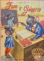 """LIBRO EDITRICE """" PICCOLI """"  . COLLANA  ROSA   : FUFFI  E  GRIGETTO - Teenagers & Kids"""