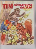 """LIBRO EDITRICE """" PICCOLI """"  .  COLLANA LIBELLULE: TIM SCOIATTOLO GOLOSO  -  TAVOLE DI M, TOMBA - Teenagers & Kids"""