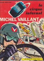 "Michel VAILLANT   ""Le Cirque Infernal   ""   N°15  De Jean GRATON     Editions Du LOMBARD - Michel Vaillant"
