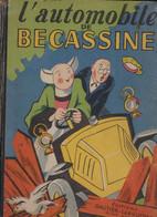 """1949  Album E.O. """" L'Automobile De Bécassine  """" Gautier Languereau Texte Gaumery Illus. Pinchon - Bécassine"""
