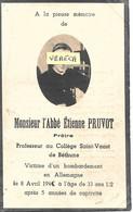 GUERRE 39/45 - Abbé Etienne PRUVOT , Prêtre, Prof.à St Vaast Béthune , + En Allemagne Le 8/4:1945 à 33 Ans , 5 Ans De Ca - Obituary Notices