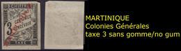 MARTINIQUE Taxe 3 (*) Colonies Générales Surcharge Sans Gomme No Gum - Timbres-taxe