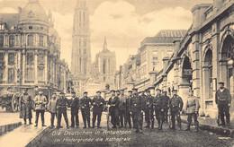Antwerpen  Die Deutschen In Antwerpen Im Hintergrunde Die Kathedrale Politie Politiekantoor Politiebureel WOI  M 6826 - Antwerpen